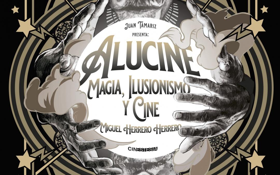 """Ya disponible el libro """"Alucine"""" de Miguel Herrero Herrero presentado por Juan Tamariz."""