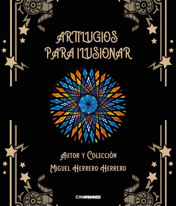 """Ya disponible el libro catálogo de la exposición """"Artilugios para ilusionar""""."""