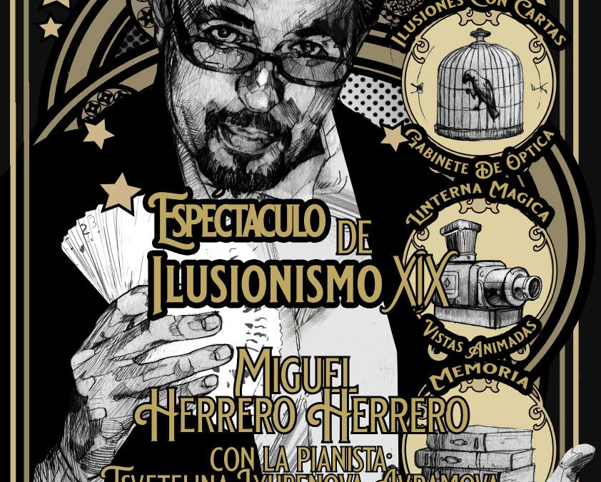 """Volvemos con el espectáculo """"Ilusionismo XIX"""" de Miguel Herrero Herrero"""